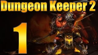 "Dungeon Keeper 2 ""Its good to be Bad... Again"" EP:1"