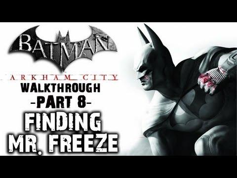 Batman: Arkham City - IGN Walkthrough - Finding Mr. Freeze - Walkthrough (Part 8)