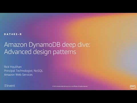 AWS re:Invent 2019: [REPEAT 1] Amazon DynamoDB deep dive: Advanced design patterns (DAT403-R1)