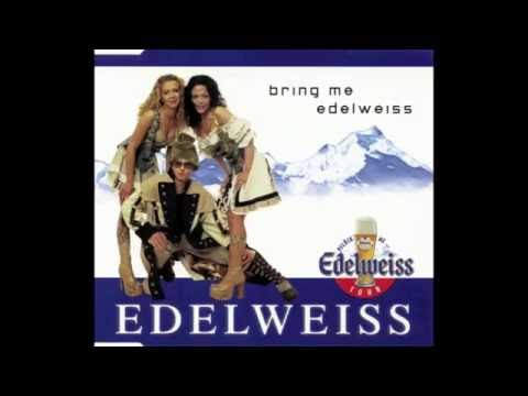 Edelweiss - Bring me Edelweiss ( Extended Dance Remix ) 2001