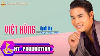 Người Mẹ (Nguyễn Ngọc Thiện) - Việt Hùng