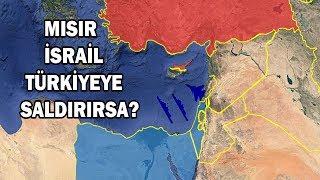 Mısırla İsrail Türkiyeye Saldırırsa?