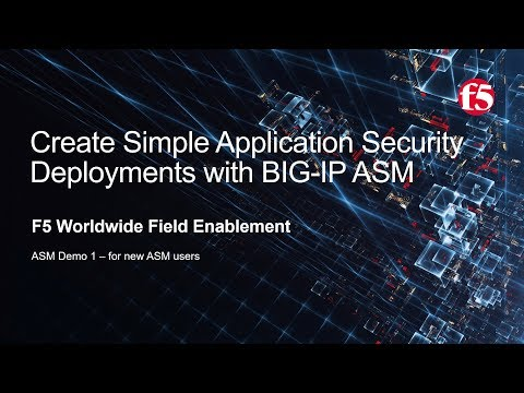 ASM Demo 01 - Create Simple Application Security Deployments with F5 BIG-IP ASM