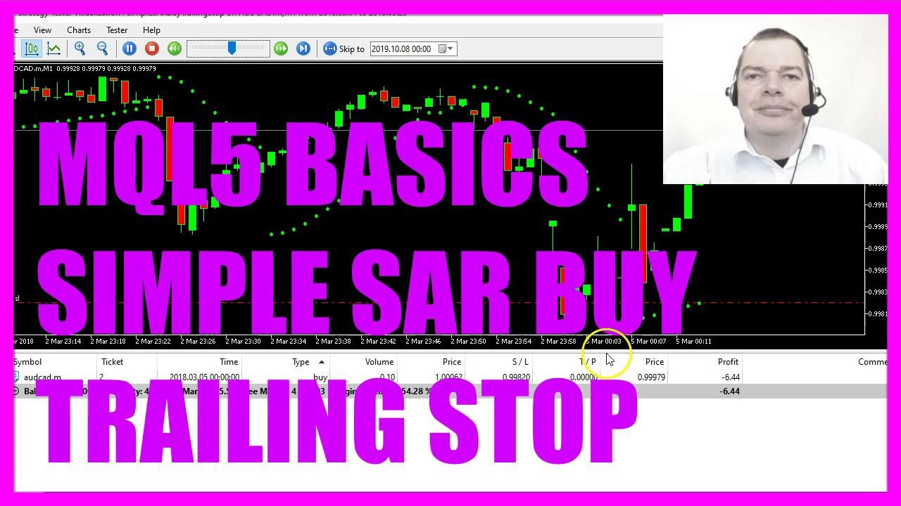 Mql5 Tutorial Basics 44 Simple Sar Buy Trailing Stop Youtube