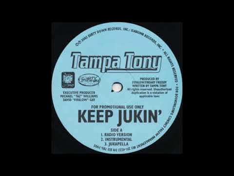 "Tampa Tony - ""Keep Jukin'"" (They Lookin')"