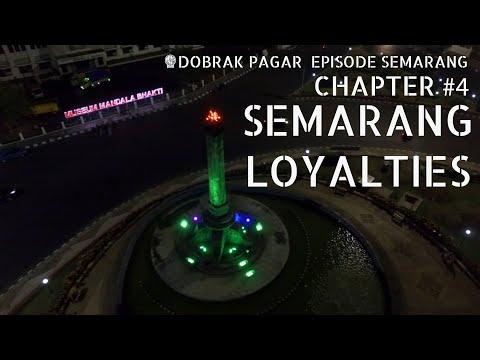 Dobrak Pagar Episode Semarang Chapter #4: Semarang Loyalties!