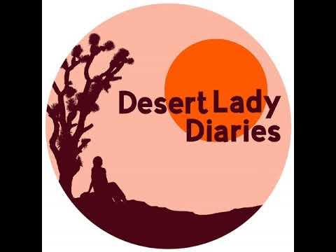 Desert Lady Diaries | Eva Soltes | Episode 38