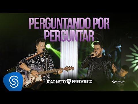 João Neto e Frederico -  Perguntando Por Perguntar (DVD em Sintonia)