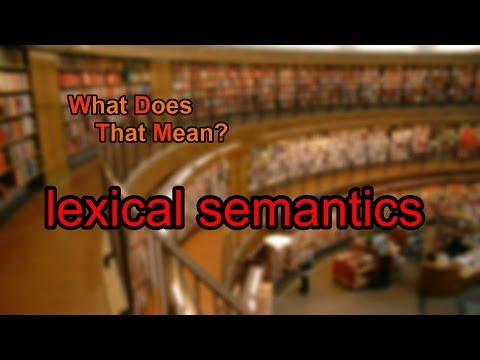 What does lexical semantics mean?