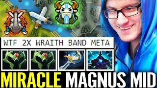 WTF MIRACLE MAGNUS 2x Wraith Band!!? 25 Kill Crazy Mid Hero Imba New Meta Carry Dota 2 Pro Gameplay