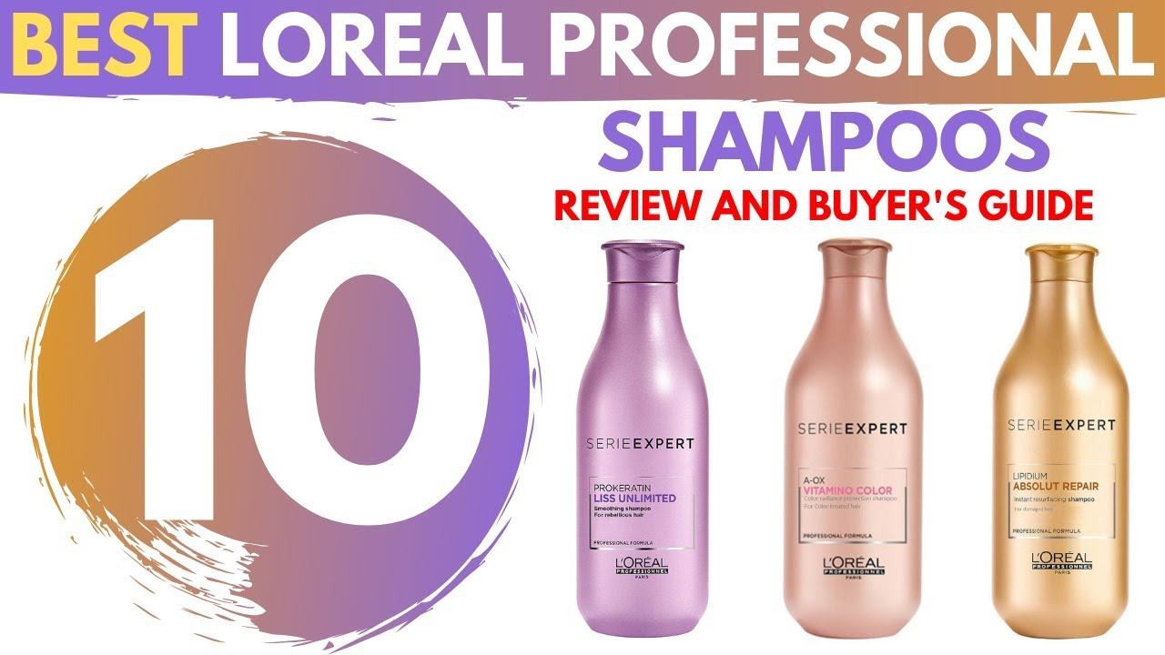 Top 10 Best Loreal Professional Shampoos 2019 Buyer S Guide Youtube
