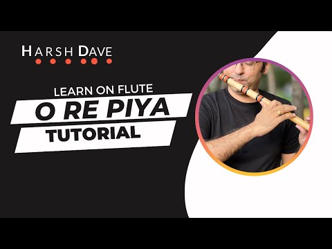 O Re piya Flute Instrumental and Tutorial By Harsh Dave
