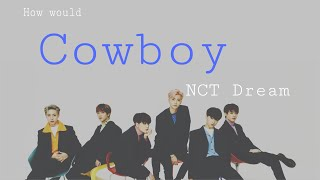 "How Would NCT DREAM (엔시티 드림) sing ""Cowboy"" by F(X) (에프엑스)? […"