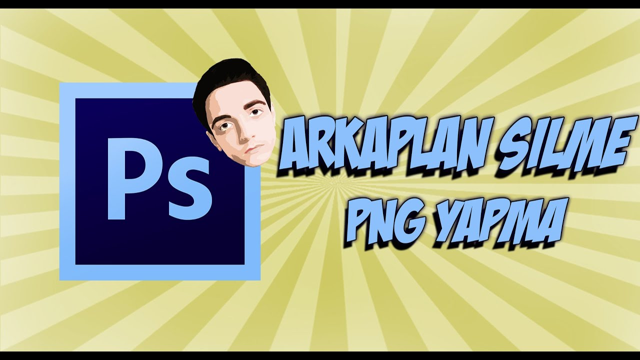 Adobe Photoshop Cs6 Arkaplan Silme Png Yapma Youtube