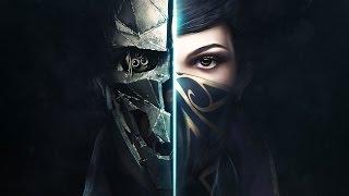 Dishonored 2 — Изощренные убийства | ТРЕЙЛЕР