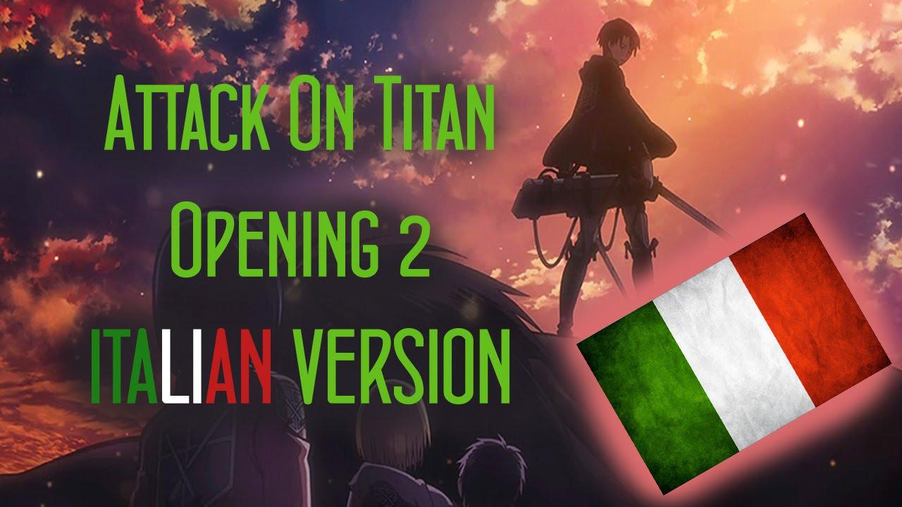 Attack on Titan Op 2 Italian Version ( Shingeki no Kyojin Opening 2 ) - YouTube