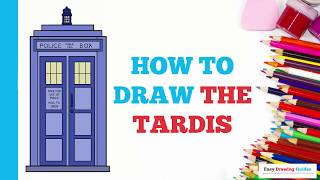How to Draw the TARDIS in a Few Easy Steps: Drawing Tutorial for Kids and Beginners