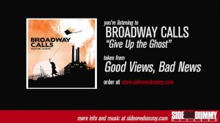 Watch Broadway Calls Give Up The Ghost video