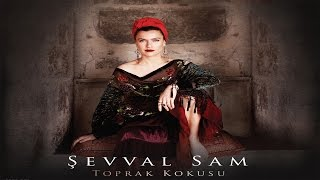 Şevval Sam - Opaz - [ Toprak Kokusu © 2015 Kalan Müzik ]