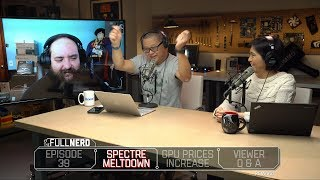 Spectre/Meltdown, GPU prices increase (again), and Q&A   The Full Nerd Ep. 39