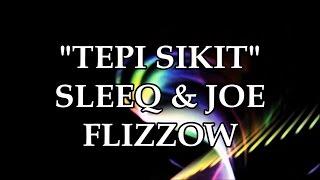 Repeat youtube video Sleeq ft. Joe Flizzow - Tepi Sikit (LIRIK)