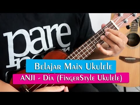 [12] Belajar Main Ukulele: ANJI - Dia (fingerstyle)