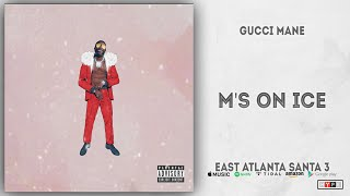 Gambar cover Gucci Mane - M's On ice (East Atlanta Santa 3)