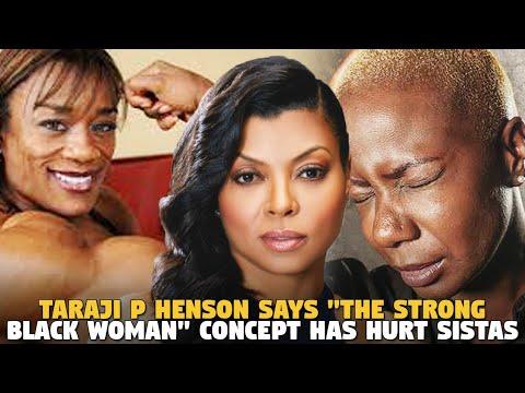 Taraji P Henson Says The Strong Black Woman Ideology Has Hurt Black Women