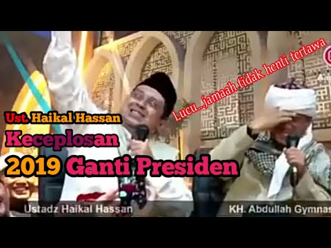 Lucu...!!! Keceplosan 2019 Ganti Presiden Bersama Ust. Haikal Hassan & Aa Gym