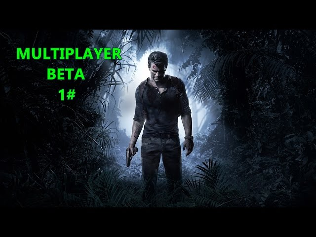Uncharted 4 - Multiplayer Beta