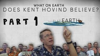 What On Earth Does Kent Hovind Believe - Part 1 - The Flat Earth