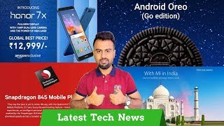 Honor 7X sold out | Redmi start offline sale | Qualcomm Snapdragon 845 Chipset | Oreo Go Edition