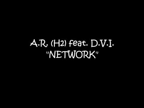 "A.R.(H2) Ft. Devious  -  ""NETWORK"""