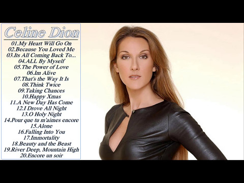 Best Songs Of Celine Dion Celine Dion Greatest Hits  Collection