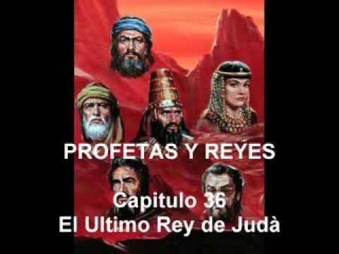 Capitulo 36. El Ultimo Rey De Judà.