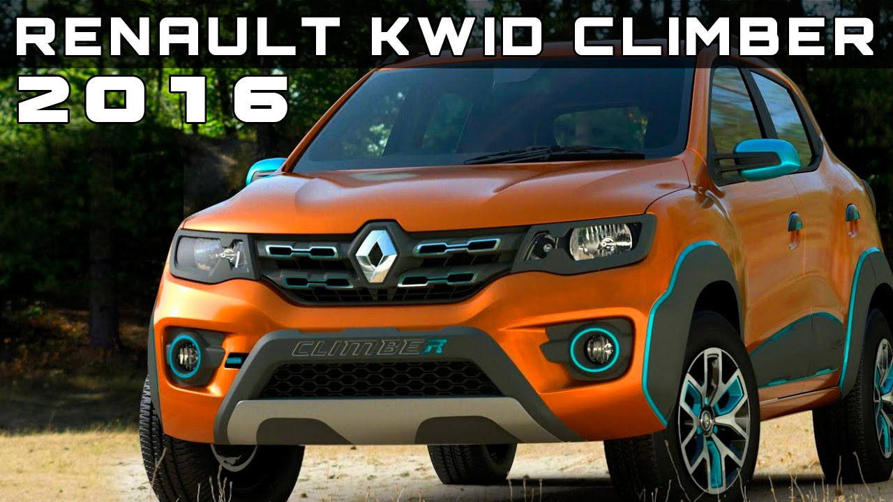 2016 renault kwid climber review rendered price specs release date youtube