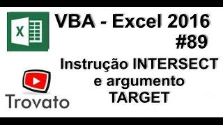 #89 - Excel VBA - Instrução INTERSECT e TARGET (argumento)