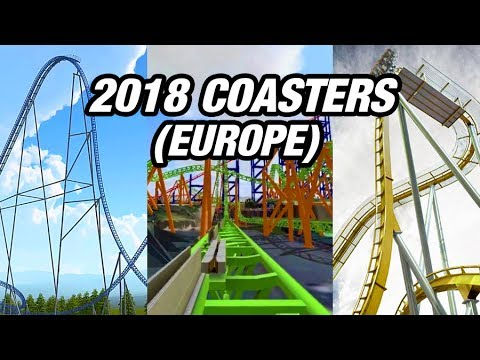Every NEW 2018 Coaster So Far (Europe Edition)