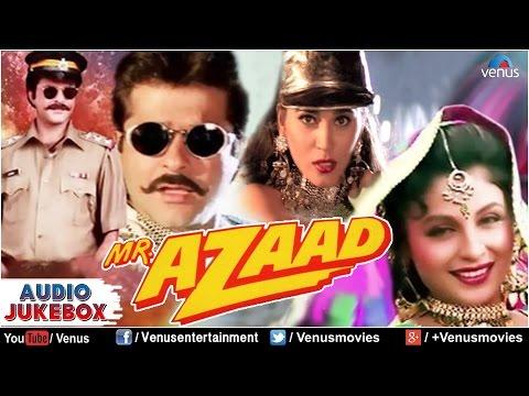 Mr. Azaad Audio Jukebox | Full Songs | Anil Kapoor | Nikki | Arjun |