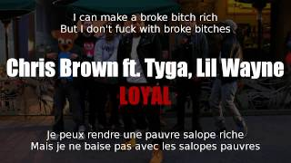 Chris Brown - Loyal (ft. Tyga, Lil Wayne) [Traduction Française # French Lyrics ]