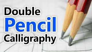 Writing Italic Calligraphy with two pencils