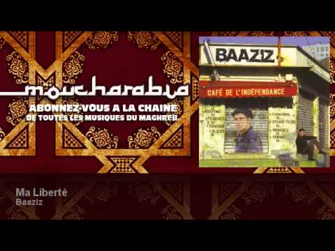 Baaziz - Ma Liberté