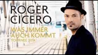 Roger Cicero - Was immer auch kommt - Tournee 2014