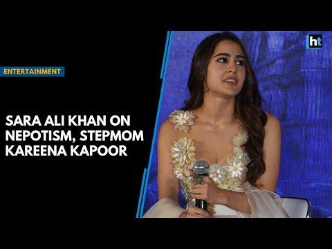 Sara Ali Khan on nepotism, stepmom Kareena Kapoor