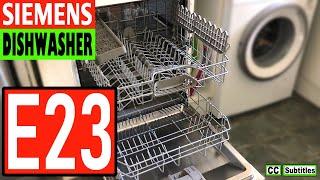 Siemens Dishwasher E23 - Bosch Dishwasher E23 - Dishwasher Error Code E23