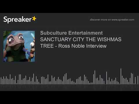 SANCTUARY CITY THE WISHMAS TREE - Ross Noble Interview (part 2 of 2)