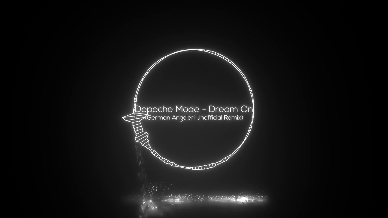 Depeche Mode - Dream On (German Angeleri Unofficial Remix)