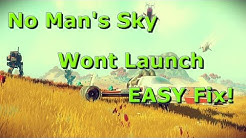 No Mans Sky - Game Wont start/Easiest Fix