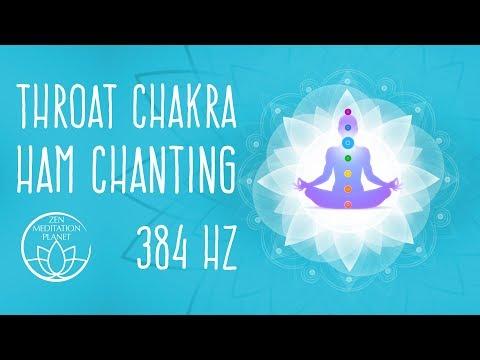 Throat Chakra HAM Chanting Bija Mantra Meditation - Chakra Balancing 384 Hz