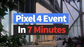 Pixel 4 Event Highlights in 7 Minutes